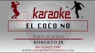 EL COCO NO -- ROBERTO JR -- KARAOKE