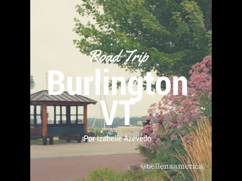 Road Trip - Burlington, Vermont