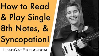 16 Reading Single 8th Notes (Syncopation), GUITAR LESSONS, HOW TO READ MUSIC ON GUITAR