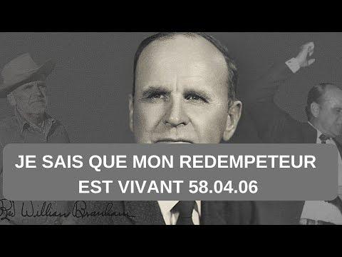 WILLIAM MARION BRANHAM :JE SAIS QUE MON REDEMPTEUR EST VIVANT 58.04.06