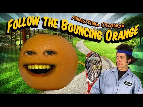 Annoying Orange HFA - Follow the Bouncing Orange