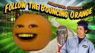 Annoying Orange HFA - Follow the Bouncing Orange