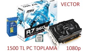 1500 TL PC TOPLAMA REHBERİ (R7 360 & G3258) Haswell+Vatan dan