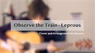 Leprous - Observe the Train (Acoustic Cover) by Wyvern