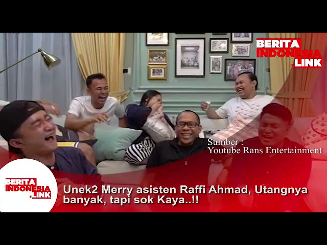 Merry asistennya Raffi Ahmad keluarkan unek2!!..Utangnya banyak tapi sok Kaya.
