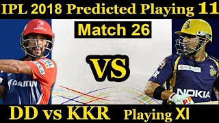 Ipl 2018 # 25 match playing 11 team || kolkata knight riders vs Dehli Dradavils match team new playe