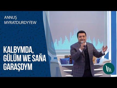 Annuş Myratdurdyýew - Kalbymda,Gülüm, Saña garaşdym   2020
