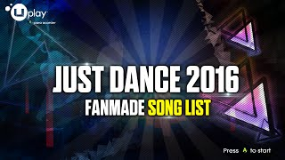 Just Dance 2016 | Song List (FANMADE) - (Read the Descripcion for more songs) -