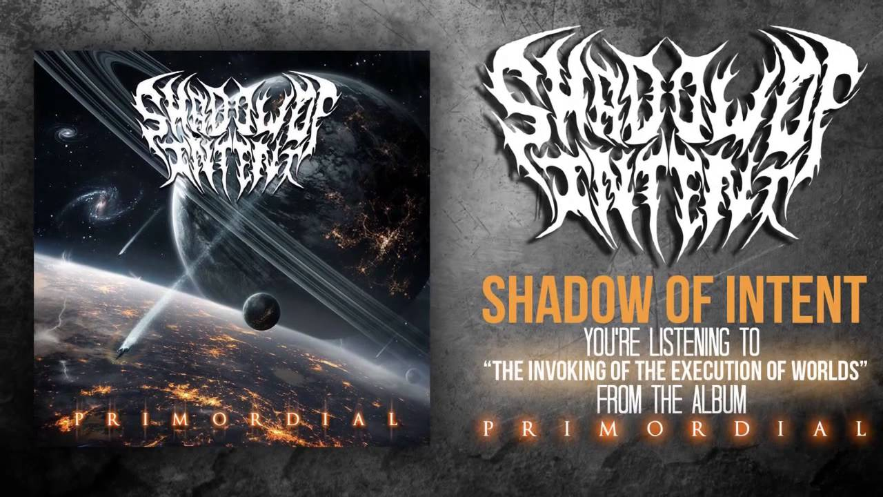 Download Shadow Of Intent - The Invoking Of The Execution Of Worlds (Official Stream)