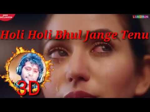 holi-holi-bhul-jange-tenu-sohneya-yaara-ve-3d-song
