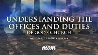 Understanding The Offices And Duties of God's Church