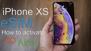 iPhone XS eSIM update, how to enable eSIM with JIO and Airtel