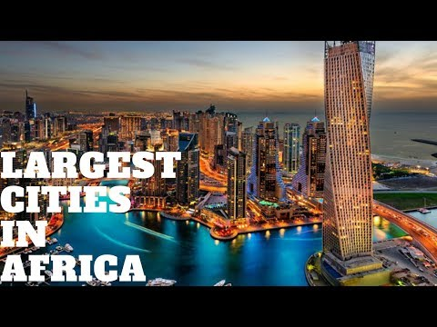 Largest Cities In Africa 2018