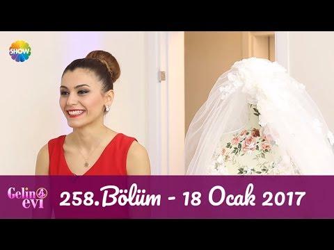 Gelin Evi 258.Bölüm   18 Ocak 2017