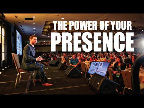The Power of Your Presence