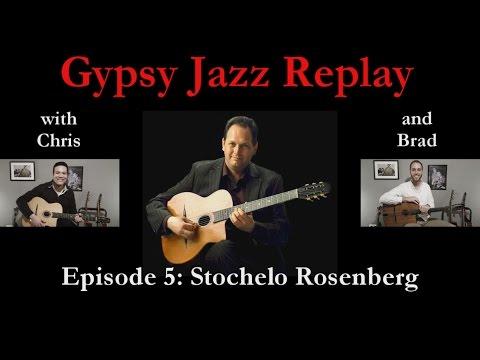 Gypsy Jazz Replay - Episode 5: Stochelo Rosenberg