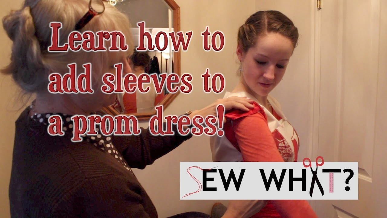How To Add Sleeves To A Prom Or Special Occasion Dress Sew What