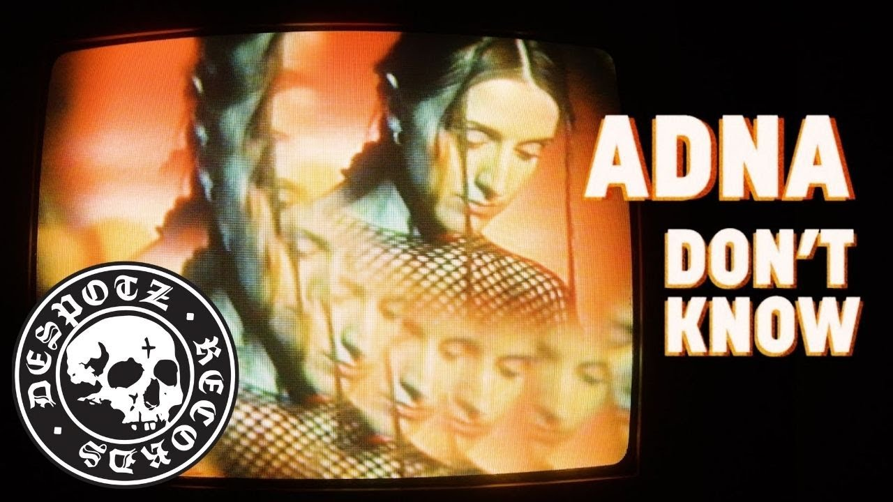 Download Adna - Don't Know (Official Music Video)