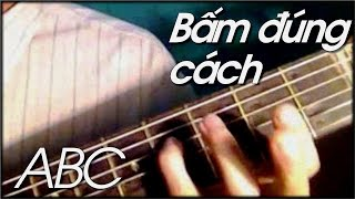 Tổng kết chương 1 guitar ABC - Hướng dẫn sửa lỗi bấm nốt
