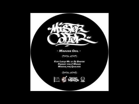 Mister Colfer Feat. Lucky Mc & Dj Bastos / Mauvais Oeil (Prod. 2 Moons)
