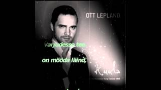 Ott Lepland - Kuula ( Sõnadega / Lyrics Video ) Official HD.