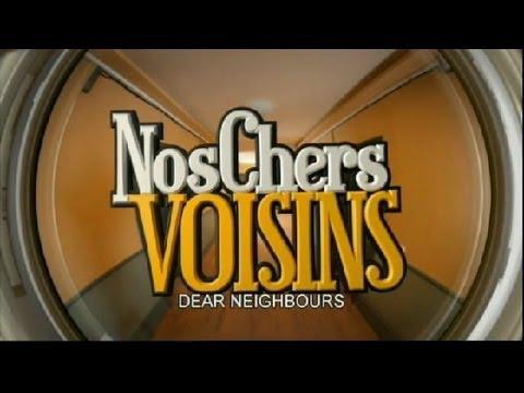 Nos chers voisins  Dear neighbours  Extrait  English version