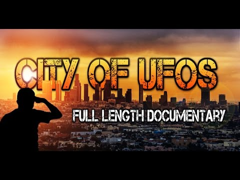 UFO Sightings Los Angeles [City Of UFOs] Full Length Documentary 2015