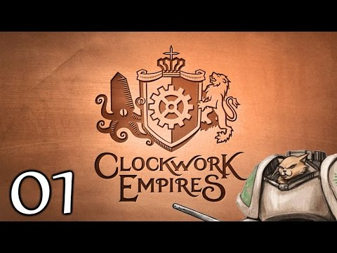 Clockwork Empires Release (Sponsored) - Part 1