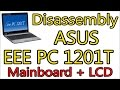Dismount ASUS EEE PC 1201T   Mainboard   LCD   Disassembly Notebook