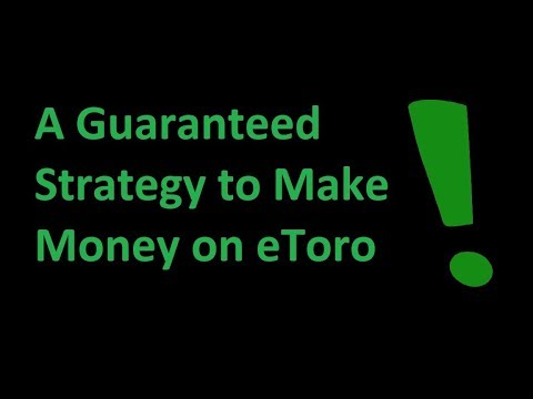 eToro Tutorial - A Guaranteed Strategy to Make Money