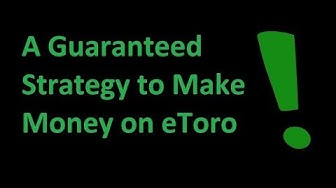 eToro Tutorial - A Guaranteed Strategy to Make Money