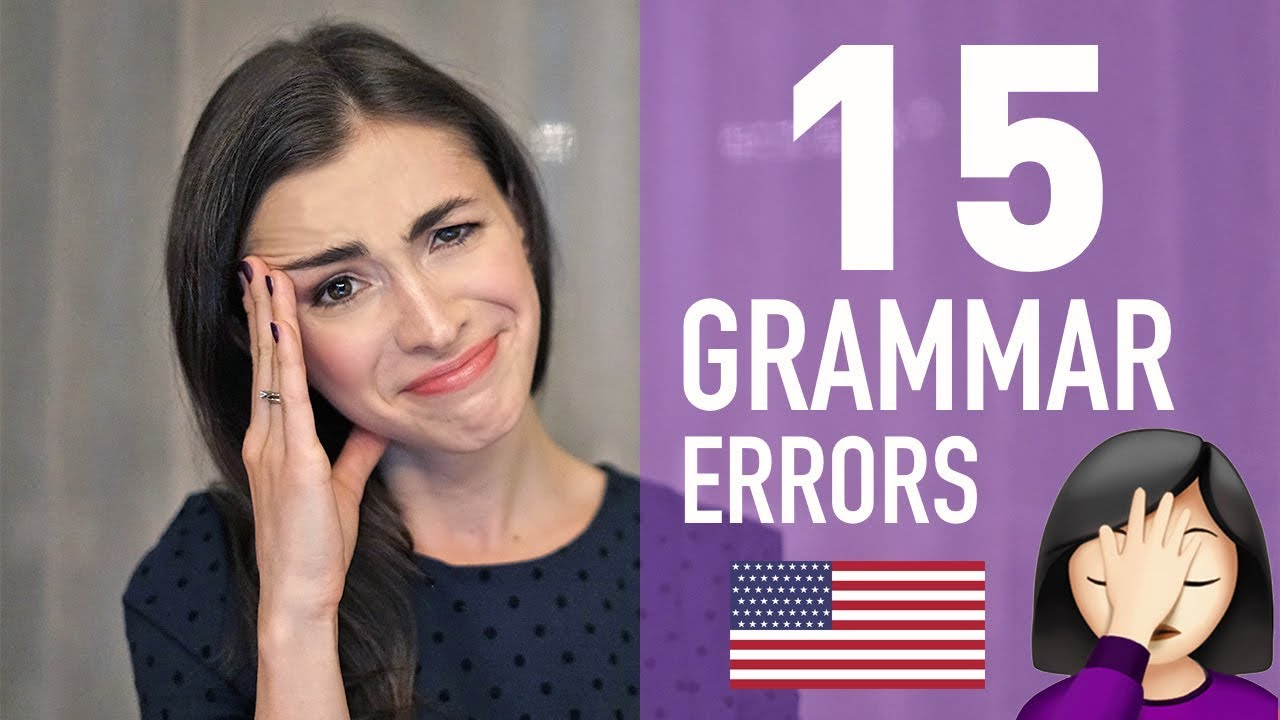 15 ENGLISH GRAMMAR MISTAKES THAT DRIVE AMERICANS CRAZY ...