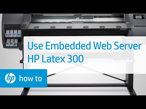 Using the Embedded Web Server (EWS) on the HP Latex 300 Printer Series