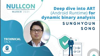 Deep dive into ART(Android Runtime) for dynamic binary analysis | SungHyoun Song | Nullcon 2021