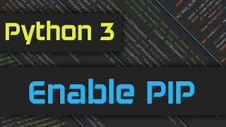How to enable Python 3 pip on Windows 10