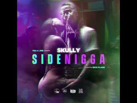 "Skully - ""Side Nigga"" Prod. By Rick Flare"