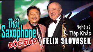 VÂN SƠN #46 | Thổi Saxophone  ĐỘC ĐÁO | Nghệ sỹ Tiệp Khắc FELIX SLOVASEK