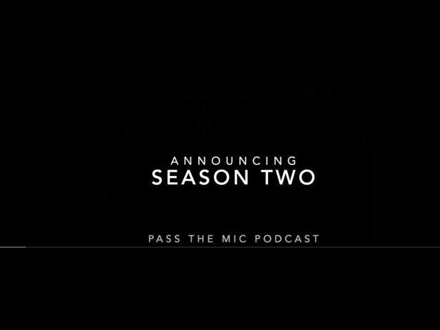 Welcome to Pass the Mic Season Two!