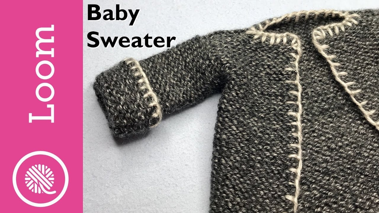 How To Loom Knit A Baby Sweater Youtube