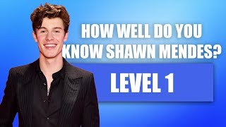 How well do you know Shawn Mendes? (Level 1)