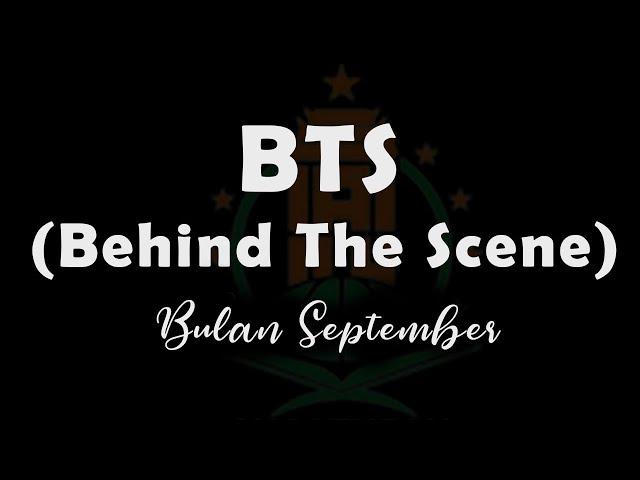 Behind The Scene September 2021