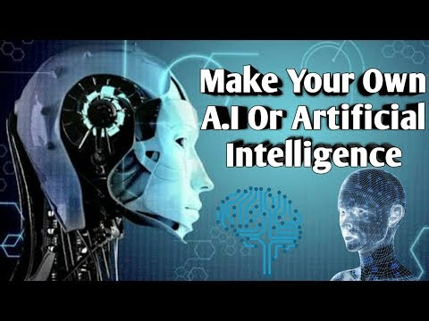 MAKE YOUR OWN A.I OR ARTIFICIAL INTELLIGENCE   REPLICA APP   WITH THE HELP OF ANDROID   2017