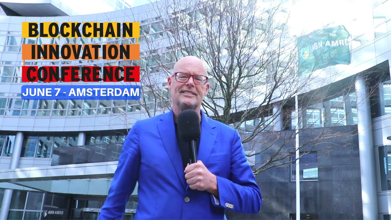BLOCKCHAIN INNOVATION CONFERENCE 2019 - JUNE 7 - AMSTERDAM