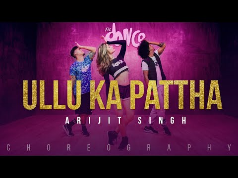 Ullu Ka Pattha - Arijit Singh (Choreography) FitDance Channel