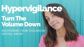 Hypervigilance Examples - Recovering From Childhood Sexual Abuse