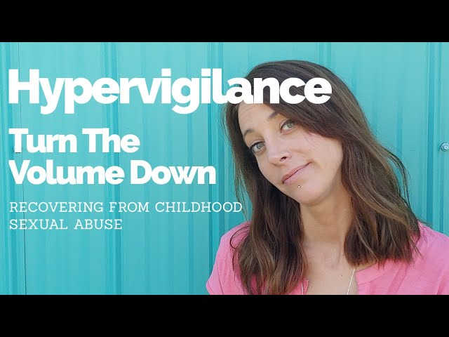 Hypervigilance Examples - You Can Turn The Volume Down