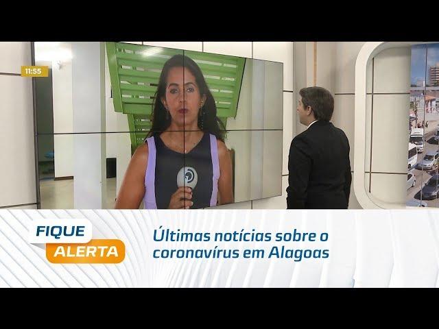 Últimas notícias sobre o coronavírus em Alagoas