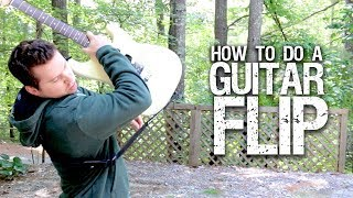 How to Do a Guitar Flip (advanced)