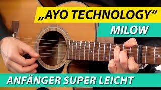 ★ MILOW ► AYO TECHNOLOGY ► GITARRE LERNEN TUTORIAL ★ Gitarre Leichte Lieder