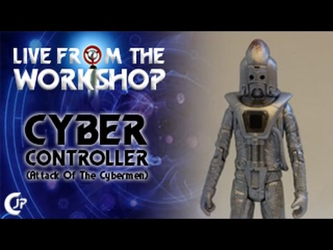 Live From The Workshop : Cyber Controller (Attack Of The Cybermen)